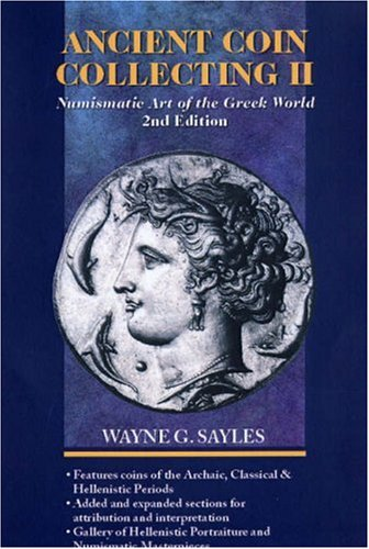 W.G.Sayles. Ancient Coin Collecting. V.2. Numismatic Art of the Greek World